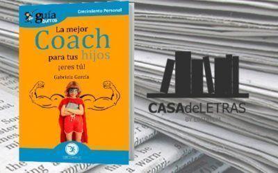 El 'GuíaBurros: La mejor coach de tus hijos' en el medio Casa de Letras