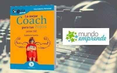 El 'GuíaBurros: La mejor coach para tus hijos eres tú' en el programa de Mundo Emprende