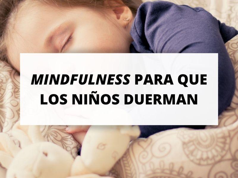 Mindfulness: la clave para que los niños duerman mejor